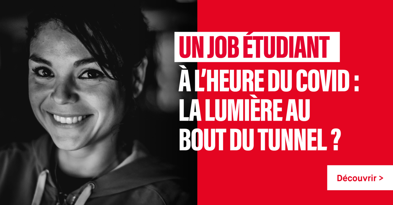 Un job étudiant à l'heure du COVID : la lumière au bout du tunnel ?